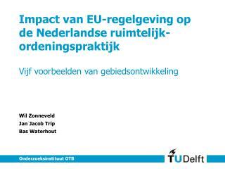 Impact van EU-regelgeving op de Nederlandse ruimtelijk-ordeningspraktijk