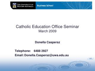 Catholic Education Office Seminar March 2009