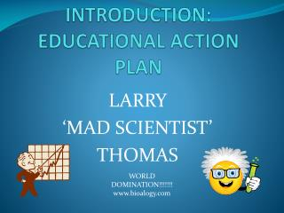 INTRODUCTION: EDUCATIONAL ACTION PLAN