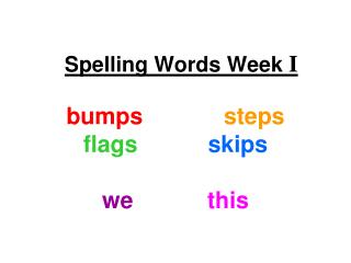 Spelling Words Week  I