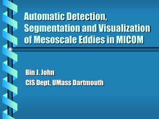 Automatic Detection, Segmentation and Visualization of Mesoscale Eddies in MICOM