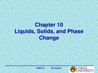 Chapter 10 Liquids, Solids, and Phase Change