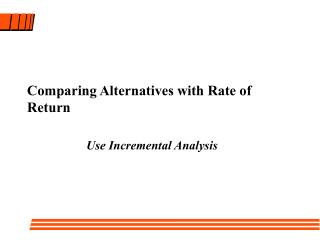 Comparing Alternatives with Rate of Return