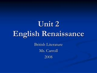 Unit 2 English Renaissance