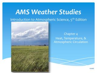 AMS Weather Studies Introduction to Atmospheric Science, 5 th  Edition