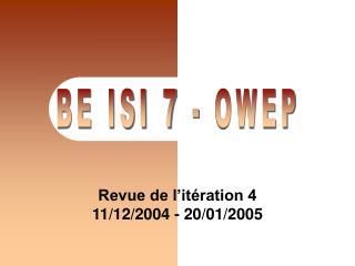 Revue de l'itération 4 11/12/2004 - 20/01/2005