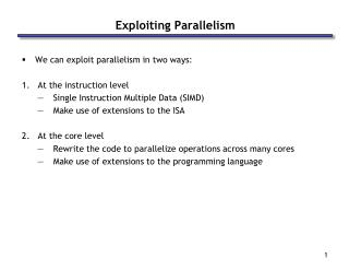 Exploiting Parallelism