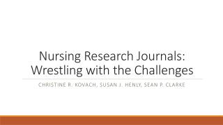 Nursing Research Journals: Wrestling with the Challenges