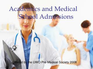 Academics and Medical 	 School Admissions