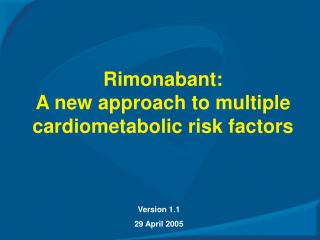 Rimonabant: A new approach to multiple  cardiometabolic risk factors