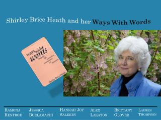 Shirley Brice Heath and her  Ways With Words