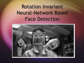 Rotation Invariant Neural-Network Based Face Detection