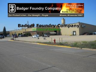 Badger Foundry Company 103  Years of Excellence