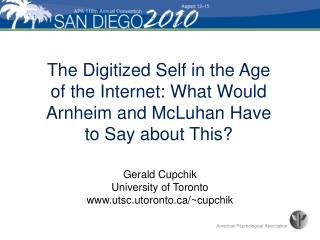 The Digitized Self in the Age of the Internet: What Would Arnheim and McLuhan Have to Say about This