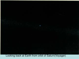 Looking back at Earth from orbit of Saturn(Voyager)
