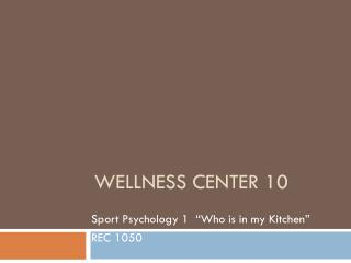 WELLNESS CENTER 10