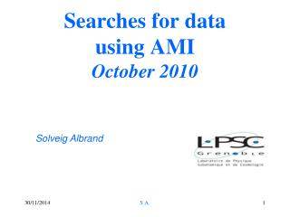 Searches for data using AMI October 2010