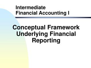 Conceptual Framework Underlying Financial Reporting