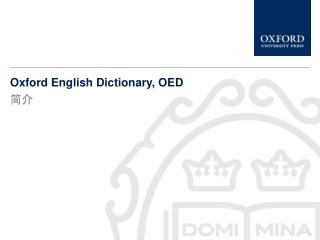 Oxford English  Dictionary ,  OED