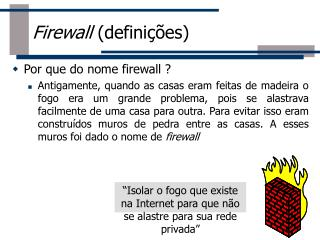 Por que do nome firewall ?