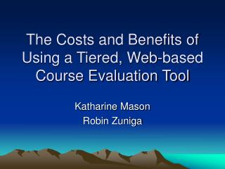 The Costs and Benefits of Using a Tiered, Web-based Course Evaluation Tool