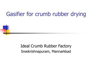 Gasifier for crumb rubber drying