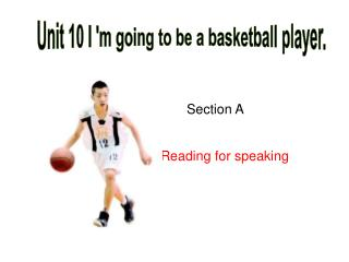 Unit 10 I 'm going to be a basketball player.