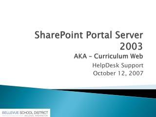 SharePoint Portal Server 2003  AKA � Curriculum Web