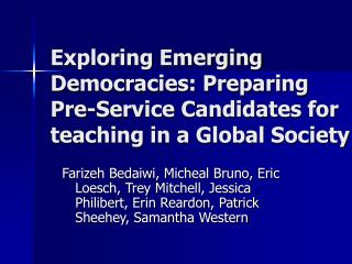 Exploring Emerging Democracies: Preparing Pre-Service Candidates for teaching in a Global Society