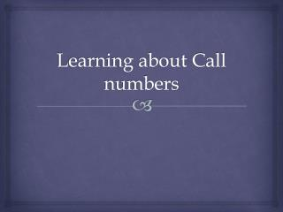 Learning about Call numbers