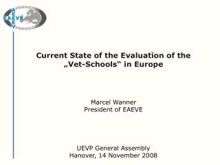 Current State of the Evaluation of the �Vet-Schools� in Europe
