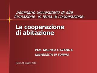 Prof. Maurizio CAVANNA UNIVERSITÀ DI TORINO Torino, 10 giugno 2010