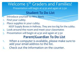 Welcome 5 th G raders and Families!  Presentation will begin at 4:30 and again at 5:30
