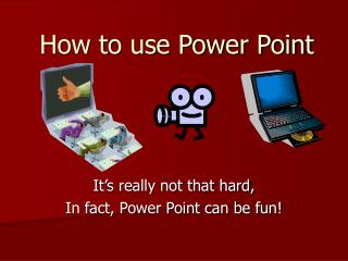 How to use Power Point