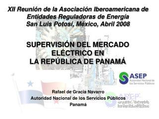 Rafael de Gracia Navarro Autoridad Nacional de los Servicios Públicos  Panamá