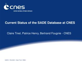 Current Status of the SADE Database at CNES