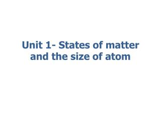 Unit 1- States of matter and the size of atom