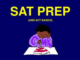 SAT PREP (AND ACT BASICS)