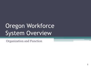 Oregon Workforce  System Overview