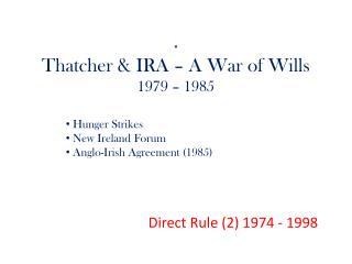 Thatcher & IRA – A War of Wills 1979 – 1985