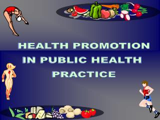 HEALTH PROMOTION IN PUBLIC HEALTH  PRACTICE