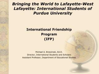 Bringing the World to Lafayette-West Lafayette: International Students of Purdue University