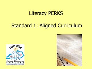 Literacy PERKS  Standard 1: Aligned Curriculum