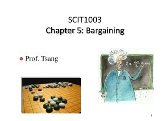 SCIT1003 Chapter 5 : Bargaining