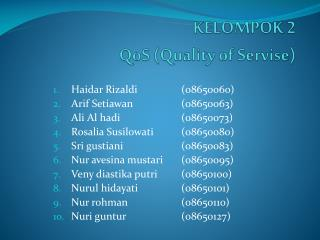 KELOMPOK 2 QoS  (Quality of  Servise )
