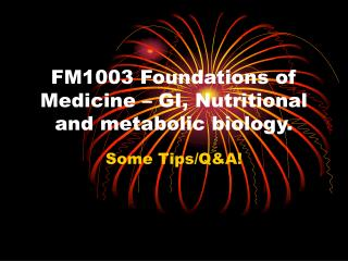 FM1003 Foundations of Medicine – GI, Nutritional and metabolic biology.