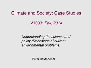 Climate and Society: Case Studies V1003:  Fall, 2014