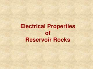 Electrical Properties of Reservoir Rocks