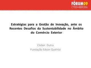 Cleber  Dutra Fundação Edson Queiroz