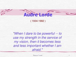 Audre Lorde ( 1934-1992 )